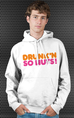 Dunkin' Donuts Logo Parody Spoof Hoodie: Drunk'n So Nuts! Logo on White Colored Hoodie Hoody Sweatshirt