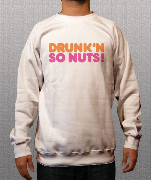 Drunkin so Nuts White Crewneck Sweatshirt - TshirtNow.net - 1