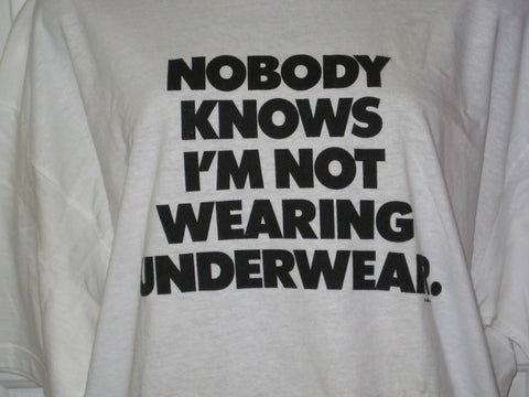 Nobody Knows I'm Not Wearing Underwear TShirt