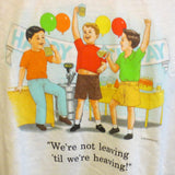Childhood We're Not Leaving Till We're Heaving! - TshirtNow.net - 3