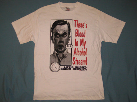 There's Blood in My Alcohol Stream Adult White Size XL Extra Large Tshirt