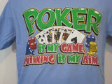 Poker is my Game Tshirt: Light Blue Colored Tshirt - TshirtNow.net - 2