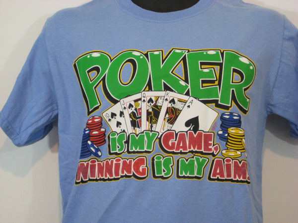 Poker is my Game Tshirt: Light Blue Colored Tshirt - TshirtNow.net - 1