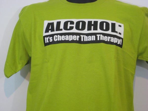 Alcohol It's Cheaper Than Therapy Tshirt: Lime Green Colored Tshirt - TshirtNow.net - 1