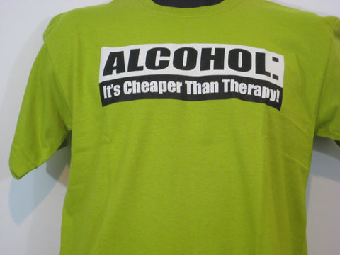 Alcohol It's Cheaper Than Therapy Tshirt: Lime Green Colored Tshirt