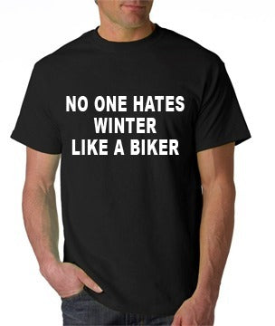 No One Hates Winter Like A Biker Tshirt: Black With White Print - TshirtNow.net