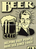 Beer: Helping Ugly People Have Sex Since 1862 Retro Spoof tshirt - TshirtNow.net - 2