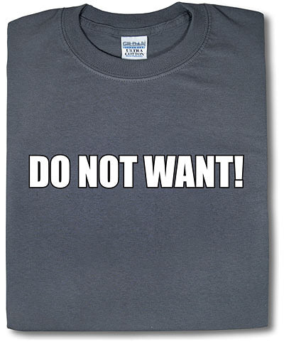 Do Not Want! Tshirt: Black With White Print - TshirtNow.net