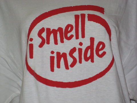 I Smell Inside Adult White Tshirt