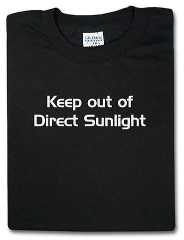 Keep Out of Direct Sunlight Tshirt: Black With White Print