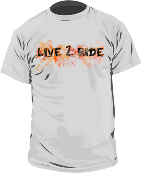 Live 2 Ride Tshirt Live Two Ride