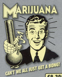 Marijuana: Why can't we all just get a bong? Retro Spoof tshirt: Ash Grey Colored T-shirt - TshirtNow.net - 2