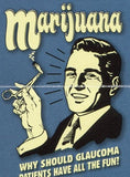 Marijuana: why should glaucoma patients have all the fun? Retro Spoof tshirt: Steel Blue Colored T-shirt - TshirtNow.net - 2