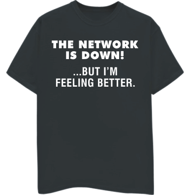 The Network is Down Tshirt: Black With White Print - TshirtNow.net