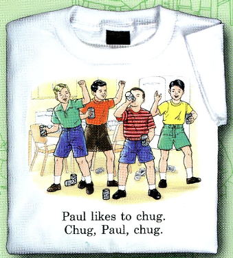 Childhood Paul Likes To Chug. Chug, Paul, Chug. White Tshirt