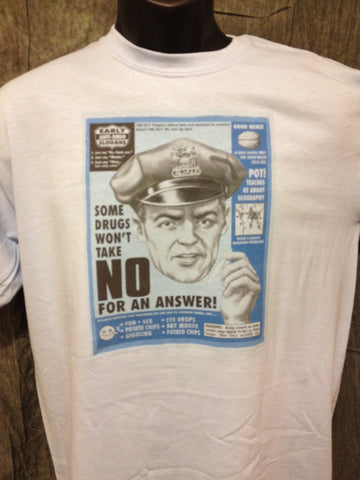 Higher Authority Spoof Some Drugs Won't Take No For An Answer Tshirt