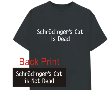 Schrodingers Cat Is Dead Tshirt: Black With White Print