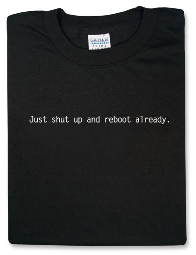 Just Shut Up and Reboot Already Black Tshirt With White Print - TshirtNow.net