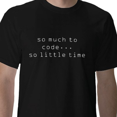So Much To Code...So Little Time Tshirt: Black With White Print