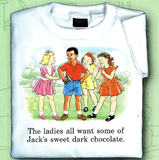 Childhood The Ladies All Want Some of Jack's Sweet Dark Chocolate White Tshirt - TshirtNow.net