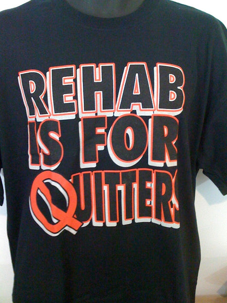 Rehab is For Quitters Tshirt: Black Colored Tshirt - TshirtNow.net - 1