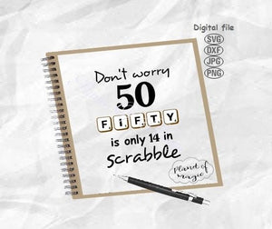 Fifty Is Only 14 In Scrabble Svg, 50th Birthday Svg, Fifty Svg