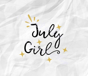 July Birthday Svg, July Girl Svg, Birthday Girl Svg, July Svg, Birthday Shirt Svg