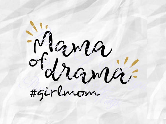 Mama Of Drama Svg, Mom Of Girl Svg, Mother Day Svg, Mom Svg, Files For Cricut