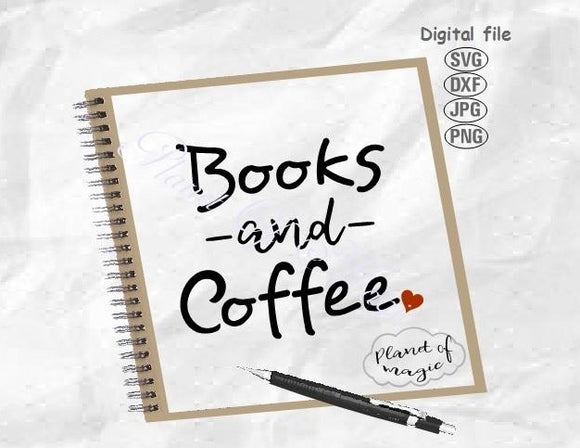Books And Coffee Svg, Book Lover Svg, Reading Svg, Book Svg, Book Love Svg, Coffee Lover Svg