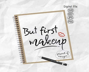 But First Makeup Svg, Makeup Svg, Lips Svg, Funny Quote Svg