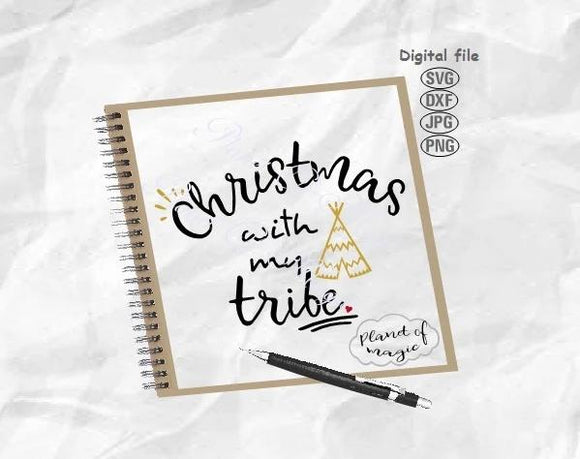 Christmas With My Tribe Svg, Christmas Svg, Teepee SVg, Christmas Sign Svg