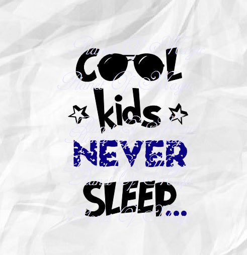 Cool Kids Never Sleep SVG, Cool Kids Svg, Baby Svg