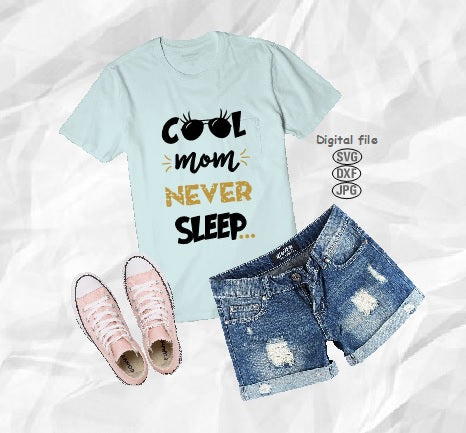 Cool Mom Never Sleep SVG, Cool Mom Svg, Mom Svg