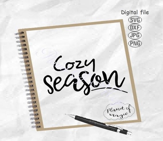 Cozy Season Svg, Winter Svg, Home Sign Svg, Autumn Svg, Fall Svg, Farmhouse Svg