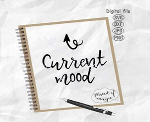 Current Mood Svg, Mood Svg, Funny Quote Svg, Digital Downloud File