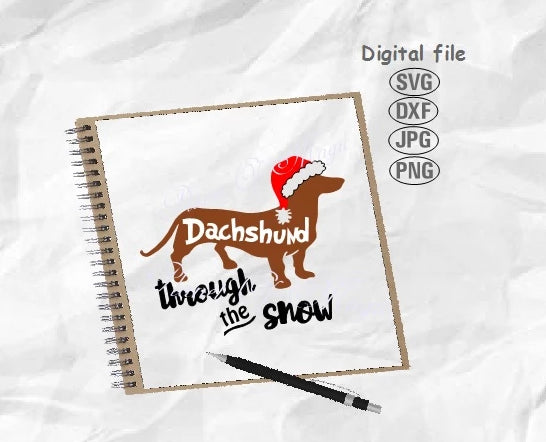 Dachshund Through The Snow Svg, Weiner Dog Svg, Christmas Dachshund Svg, Dog Svg