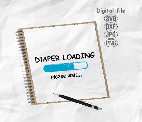 Diaper Loading Svg, Baby Svg, New Baby Svg, Baby Shower Svg