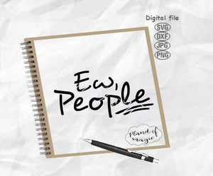 Ew People Svg, Funny Quote Svg, Sarcastic Svg, Sassy Svg