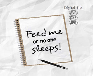 Feed Me Or No One Sleeps Svg, Baby Svg, Newborn Svg