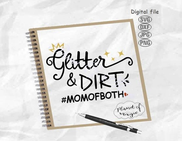 Glitter & Dirt Svg, Mom Life Svg, Glitter And Dirt SVg, Funny Quote Svg