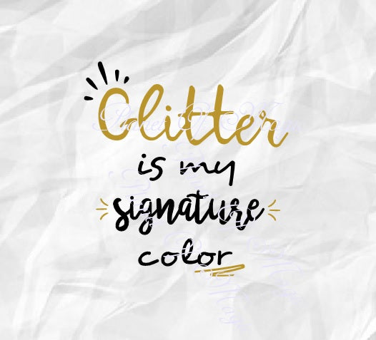 Glitter Is My Signature Color Svg, Glitter Svg, Sparkle Svg, Favourite Color Svg