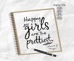 Happy Girls Are The Prettiest Svg, Inspirational Quote Svg, Nursery Svg