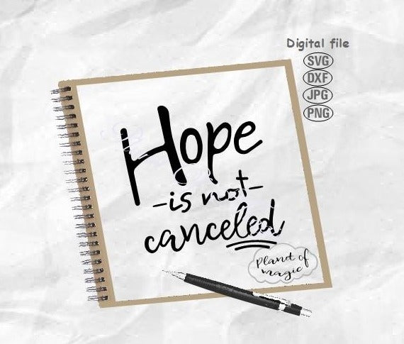 Hope Is Not Canceled Svg, Inspirational Svg, Hope Svg, Sarcastic Svg