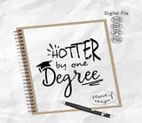 Hotter By One Degree Svg, Graduation Svg, School Svg, College Svg