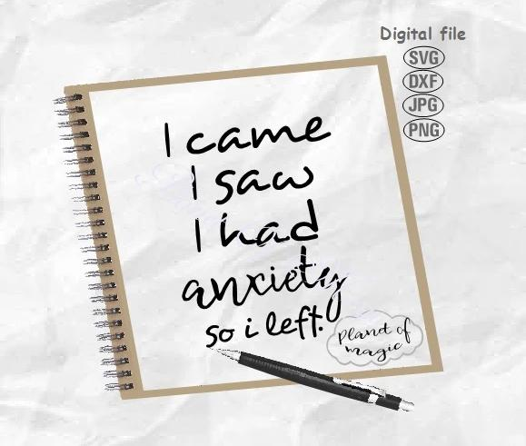 I Came I Saw I Had Anxiety So I Left Svg, Introvert Svg