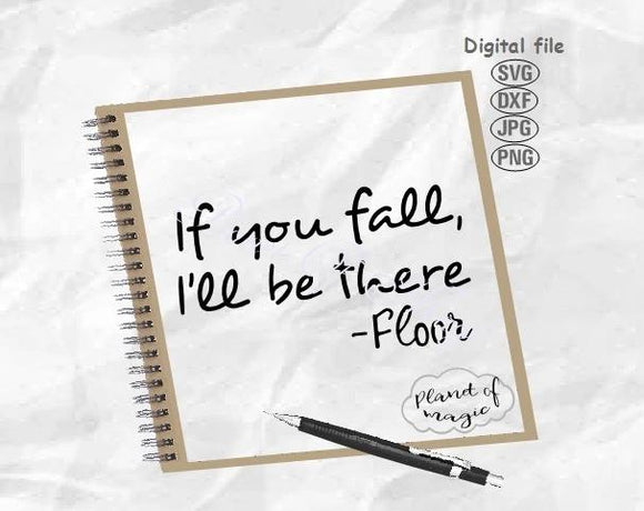 If You Fall, I'll Be There, Floor Svg, Funny Quote Svg, If You Fall Svg