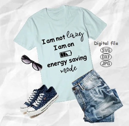 I Am Not Lazy I Am On Energy Saving Mode Svg, Funny Quote Svg, Vacation Svg
