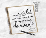 Be Kind Svg, In A World Where You Can Be Anything Be Kind Svg, Inspirational Svg