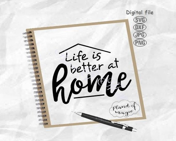 Life Is Better At Home Svg, Home Sign Svg, Home Svg, Family Svg