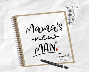Mama's New Man Svg, Mommy Man Svg, Baby Svg, Baby Cut File
